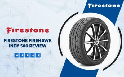 Firestone Firehawk Indy 500 Reviews: What Do You Need To Know?