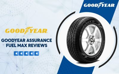 Goodyear Assurance Fuel Max Reviews – Perfect Details For You
